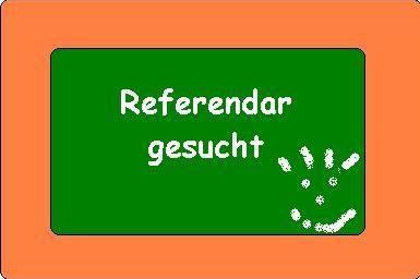 Referendare gesucht